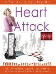 Health Solutions - Heart Attack ebook by Dr. Savitri Ramaiah