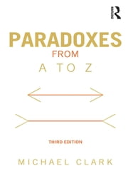 Paradoxes from A to Z ebook by Michael Clark