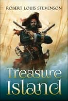 Treasure Island - Robert Louis Stevenson ebook by Robert Louis Stevenson, SBP Editors