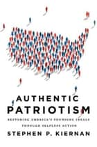 Authentic Patriotism ebook by Stephen P. Kiernan