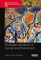 Routledge Handbook of Gender and Environment ebook by Sherilyn MacGregor