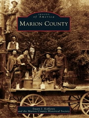 Marion County ebook by Stuart J. Koblentz,Marion County Historical Society