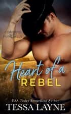Heart of a Rebel - Cowboys of the Flint Hills ebook by Tessa Layne