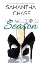 The Wedding Season ebook by Samantha Chase