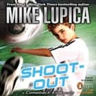 Shoot-Out: a Comeback Kids Novel audiobook by Mike Lupica