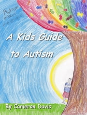 A Kid's Guide to Autism ebook by Cameron Davis