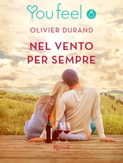 Nel vento per sempre (YOUFEEL) ebook by Olivier Durand