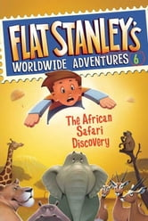 Flat Stanley's Worldwide Adventures #6: The African Safari Discovery ebook by Jeff Brown