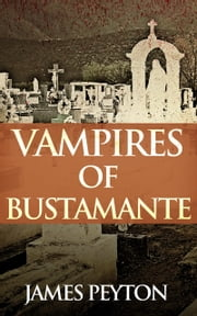 Vampires of Bustamante ebook by James Peyton