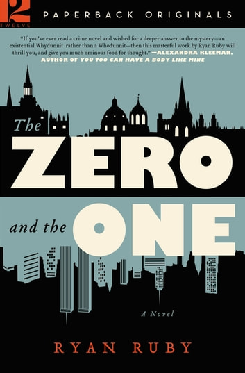 The Zero and the One - A Novel ebook by Ryan Ruby