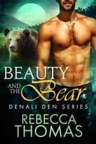 Beauty and the Bear ebook by Rebecca Thomas