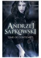 Time of Contempt ebook by Andrzej Sapkowski, David French