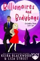 Billionaires and Bodybags ebook by Keira Blackwood, Liza Street