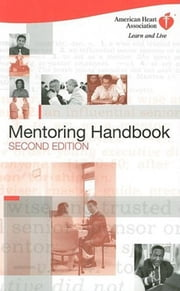 The AHA Mentoring Handbook ebook by American Heart Association