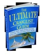Ultimate Craigslist Guide ebook by ryan hightower