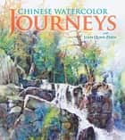 Chinese Watercolor Journeys With Lian Quan Zhen ebook by Lian Quan Zhen