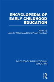 Encyclopedia of Early Childhood Education ebook by Doris Pronin Fromberg,Leslie R Williams