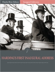 Inaugural Addresses: President Warren Hardings First Inaugural Address (Illustrated) ebook by Warren Harding