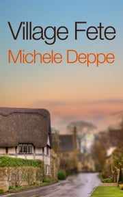 Village Fete ebook by Michele Deppe
