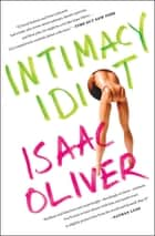 Intimacy Idiot ebook by Isaac Oliver