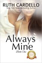 Always Mine ebook by Ruth Cardello