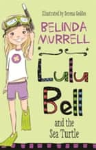 Lulu Bell and the Sea Turtle ebook by Belinda Murrell, Serena Geddes