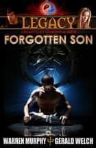 Legacy, Book 1: Forgotten Son ebook by Warren Murphy, Gerald Welch