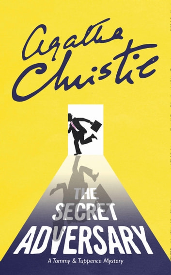 The Secret Adversary (Tommy & Tuppence, Book 1) ebook by Agatha Christie