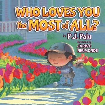 Who Loves You the Most of All? ebook by P. J. Palu