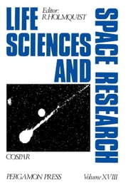 Life Sciences and Space Research: Proceedings of the Open Meeting of the Working Group on Space Biology of the Twenty-Second Plenary Meeting of COSPAR ebook by Holmquist, R.