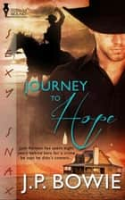 Journey to Hope ebook by J.P. Bowie