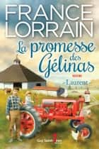 La promesse des Gélinas, tome 4 - Laurent ebook by France Lorrain