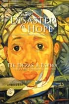 From Disaster to Hope - Interviews with Persons Affected by the 2010 Haiti Earthquake ebook by Nicole Titus