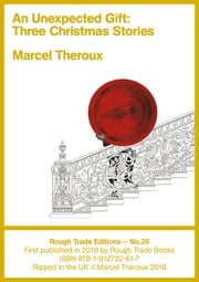 An Unexpected Gift - Three Christmas Stories ebook by Marcel Theroux, Alice Smith