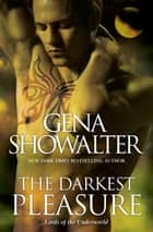 The Darkest Pleasure ebook by Gena Showalter