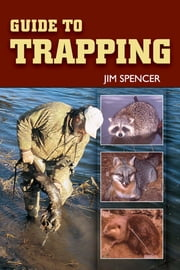 Guide to Trapping ebook by Jim Spencer