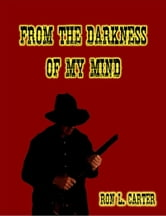 From The Darkness Of My Mind ebook by Ron L. Carter