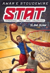 STAT #3: Slam Dunk - Standing Tall and Talented ebook by Amar'e Stoudemire