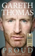 Proud - My Autobiography eBook by Gareth Thomas