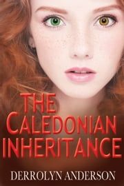The Caledonian Inheritance ebook by Derrolyn Anderson
