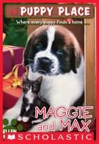 The Puppy Place #10: Maggie and Max 電子書籍 by Ellen Miles