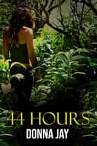 44 Hours ebook by Donna Jay
