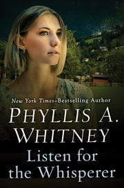 Listen for the Whisperer ebook by Phyllis A. Whitney
