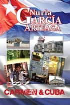 Carmen & Cuba: English version ebook by Nuria Garcia Arteaga