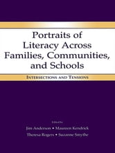 Portraits of Literacy Across Families, Communities, and Schools - Intersections and Tensions ebook by