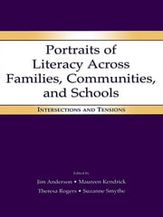Portraits of Literacy Across Families, Communities, and Schools - Intersections and Tensions ebook by Jim Anderson,Maureen Kendrick,Theresa Rogers,Suzanne Smythe