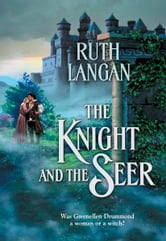 The Knight and the Seer ebook by Ruth Langan