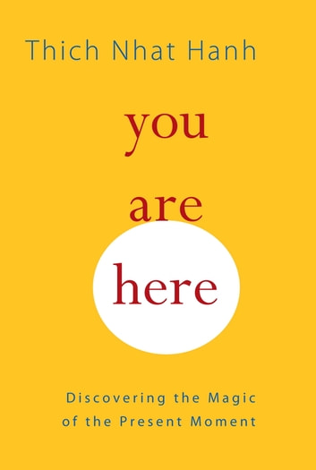 You Are Here - Discovering the Magic of the Present Moment 電子書 by Thich Nhat Hanh