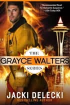 The Grayce Walters Romantic Suspense Series eBook par Jacki Delecki