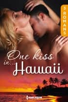 One kiss in... Hawaï - 3 romans ebook by Dianne Drake, Joanna Neil, Trish Morey